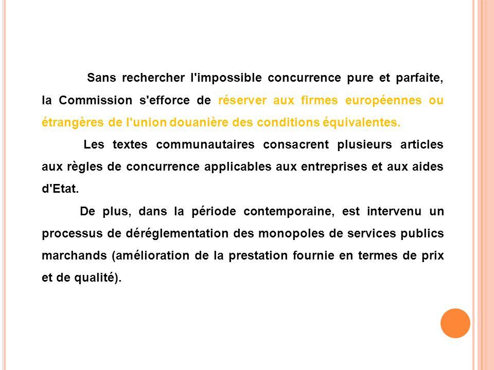 L article 4 du traité modifié sur la Communauté européenne affirme l attachement de celle-ci au système de l économie de marché.