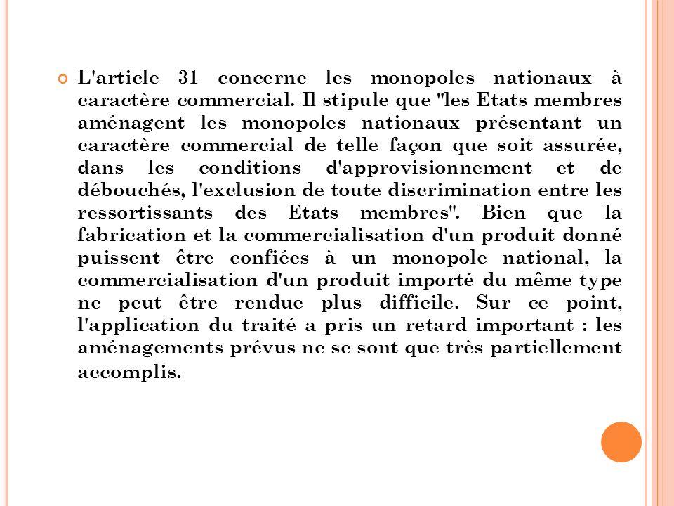 L'article 31 concerne les monopoles nationaux à caractère commercial. Il stipule que