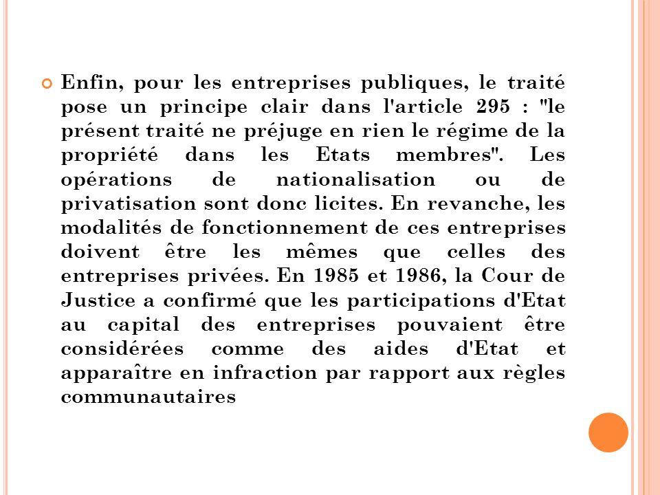 Enfin, pour les entreprises publiques, le traité pose un principe clair dans l'article 295 :