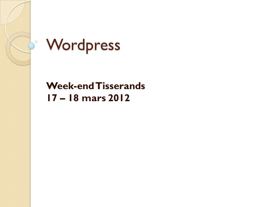 Wordpress Week-end Tisserands 17 – 18 mars 2012