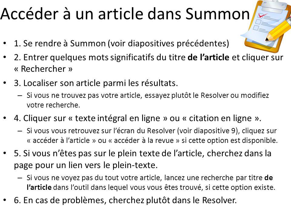 Accéder à un article dans Summon 1. Se rendre à Summon (voir diapositives précédentes) 2.