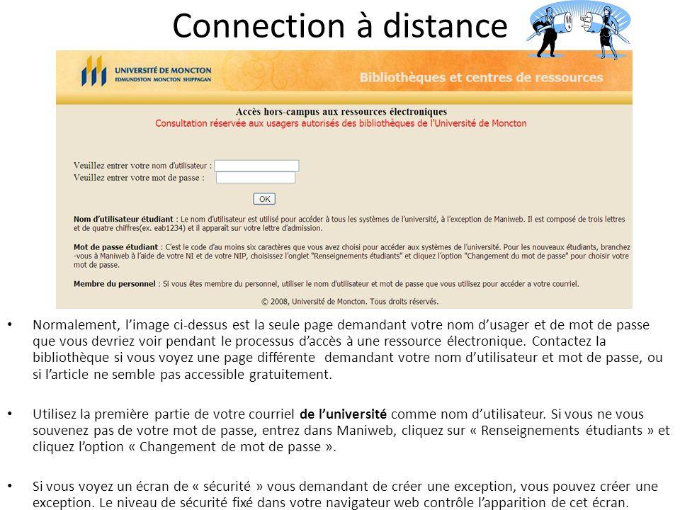 Connection à distance Normalement, limage ci-dessus est la seule page demandant votre nom dusager et de mot de passe que vous devriez voir pendant le processus daccès à une ressource électronique.