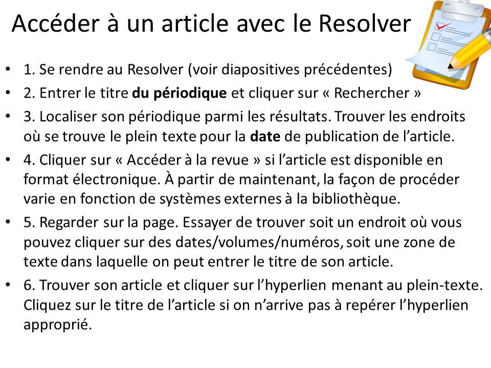 Accéder à un article avec le Resolver 1. Se rendre au Resolver (voir diapositives précédentes) 2.