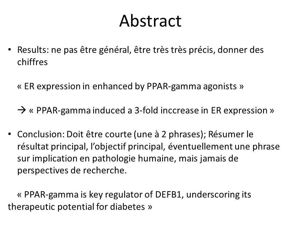 Abstract Results: ne pas être général, être très très précis, donner des chiffres « ER expression in enhanced by PPAR-gamma agonists » « PPAR-gamma in