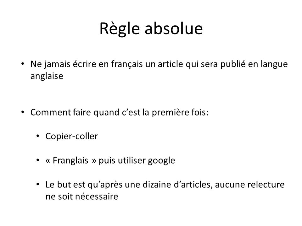 Règle absolue Ne jamais écrire en français un article qui sera publié en langue anglaise Comment faire quand cest la première fois: Copier-coller « Fr
