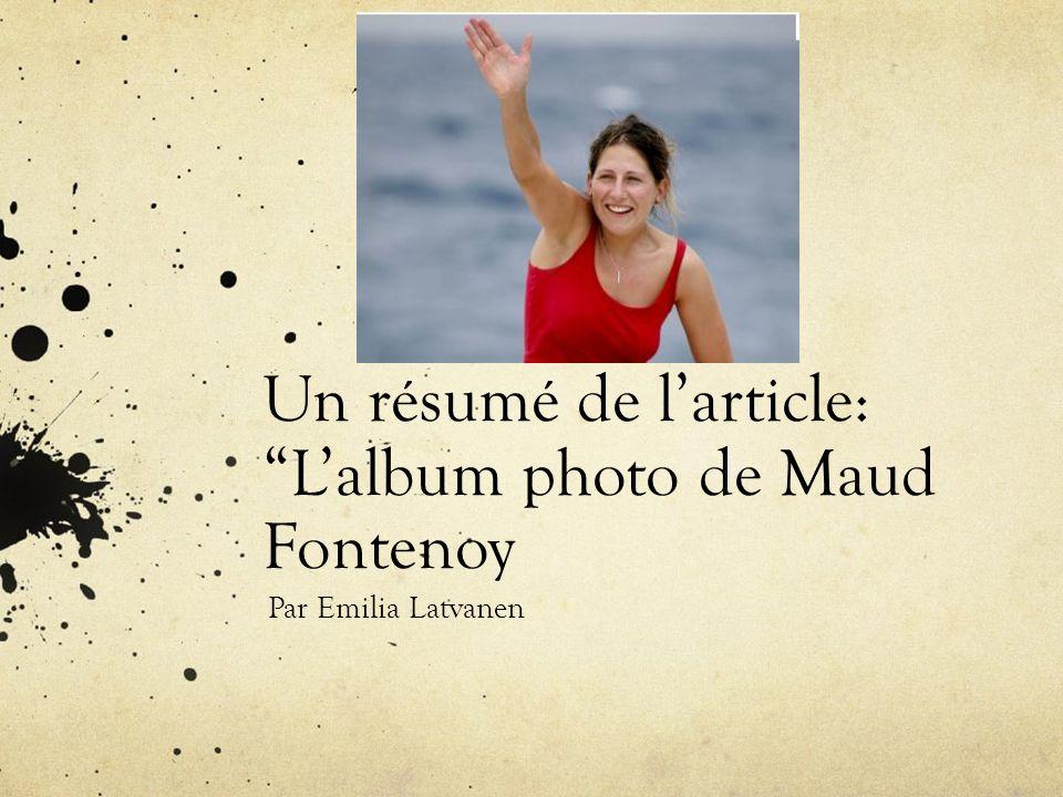 Un résumé de larticle: Lalbum photo de Maud Fontenoy Par Emilia Latvanen