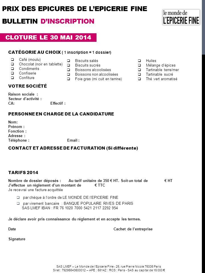 SAS LMEF – Le Monde de lEpicerie Fine - 25, rue Pierre Nicole 75005 Paris Siret : 79295643500012 – APE : 5814Z : RCS : Paris - SAS au capital de 15 00