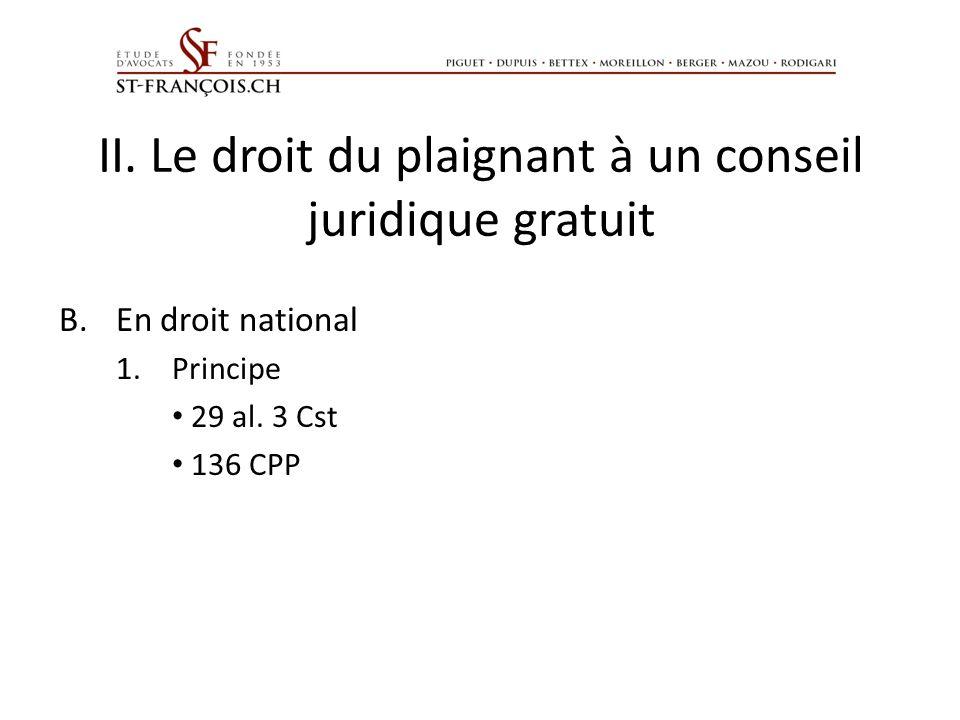 II.Le droit du plaignant à un conseil juridique gratuit B.En droit national 1.Principe 29 al.