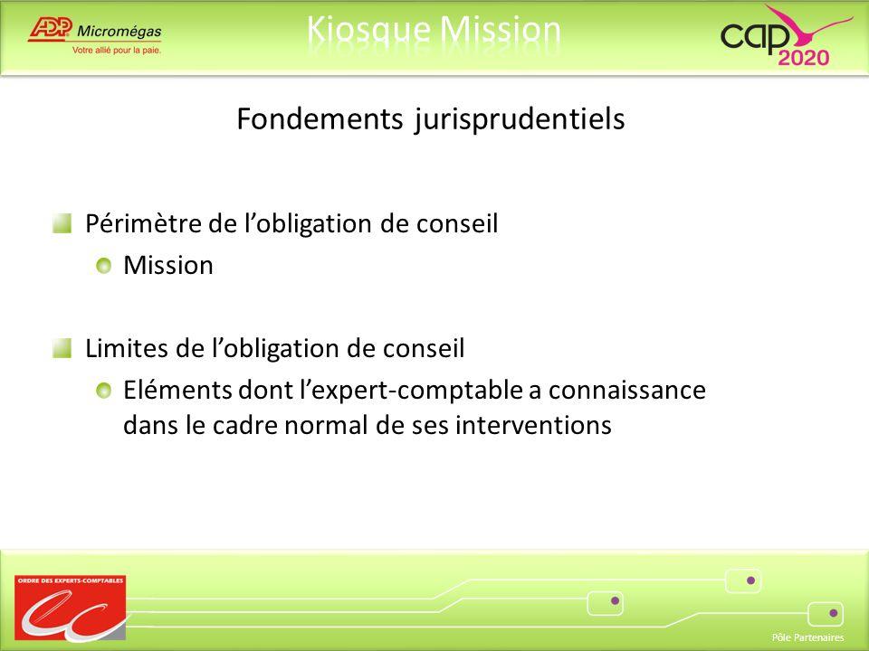 Pôle Partenaires Fondements jurisprudentiels Périmètre de lobligation de conseil Mission Limites de lobligation de conseil Eléments dont lexpert-compt
