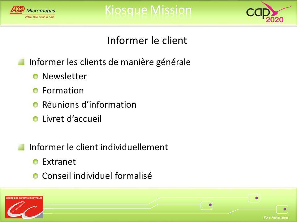 Pôle Partenaires Informer les clients de manière générale Newsletter Formation Réunions dinformation Livret daccueil Informer le client individuelleme