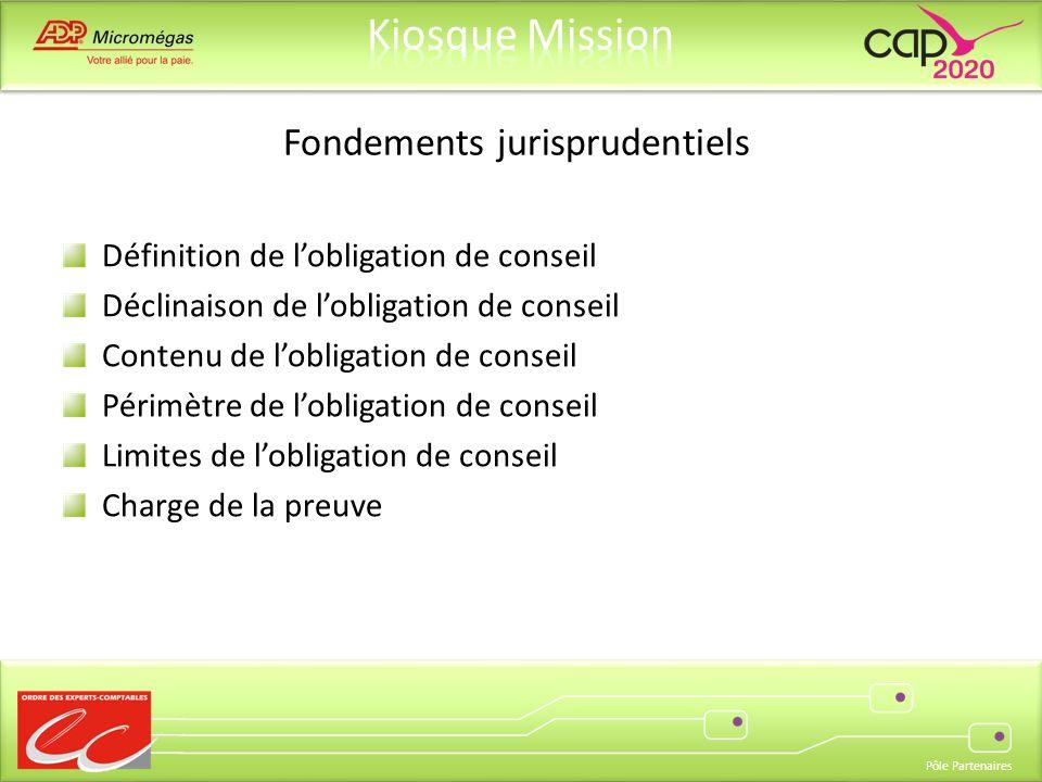 Pôle Partenaires Fondements jurisprudentiels Définition de lobligation de conseil Déclinaison de lobligation de conseil Contenu de lobligation de cons