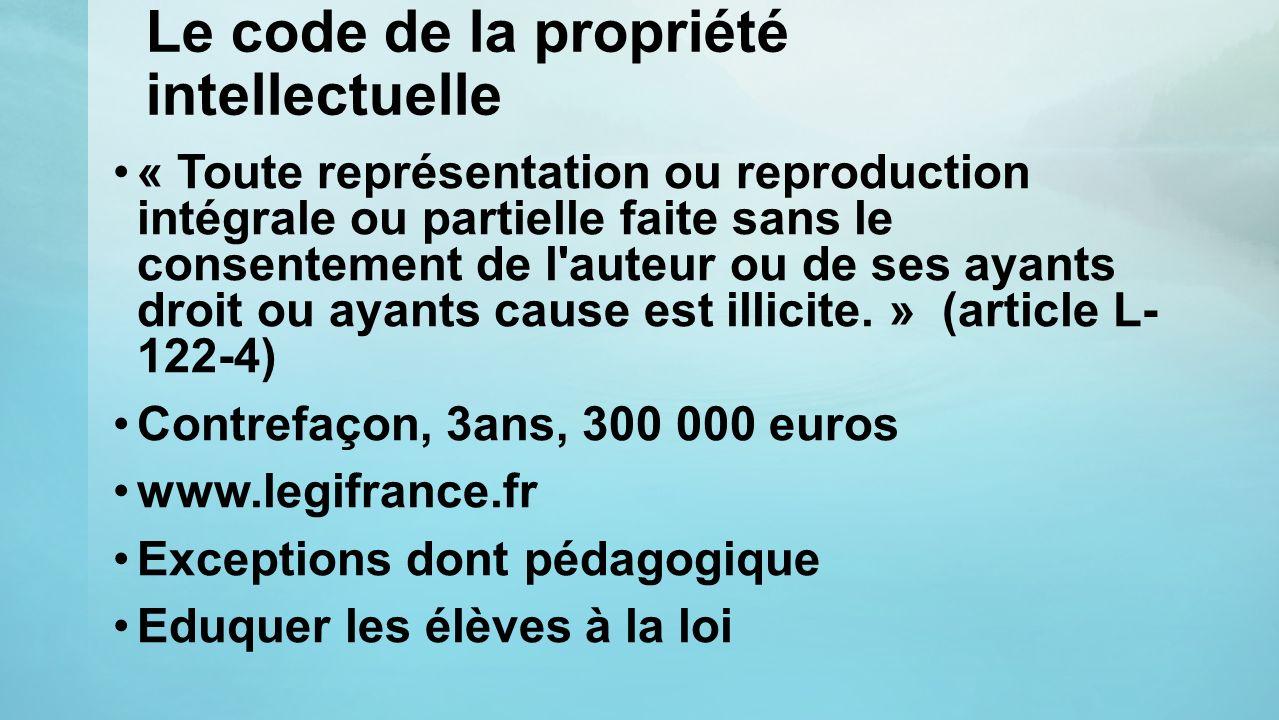 Le code de la propriété intellectuelle « Toute représentation ou reproduction intégrale ou partielle faite sans le consentement de l'auteur ou de ses