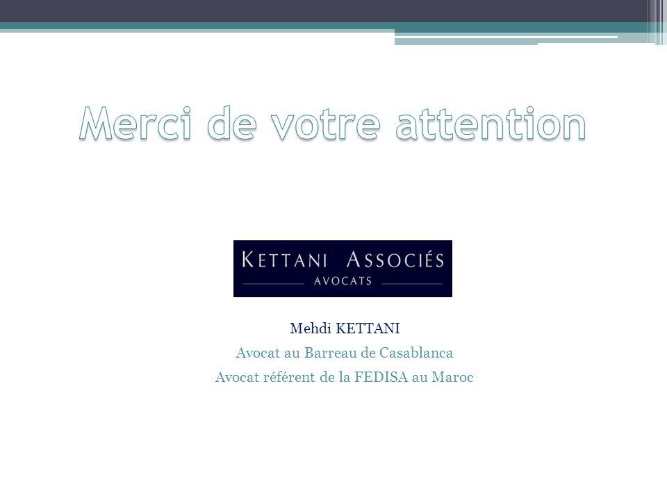 Mehdi KETTANI Avocat au Barreau de Casablanca Avocat référent de la FEDISA au Maroc