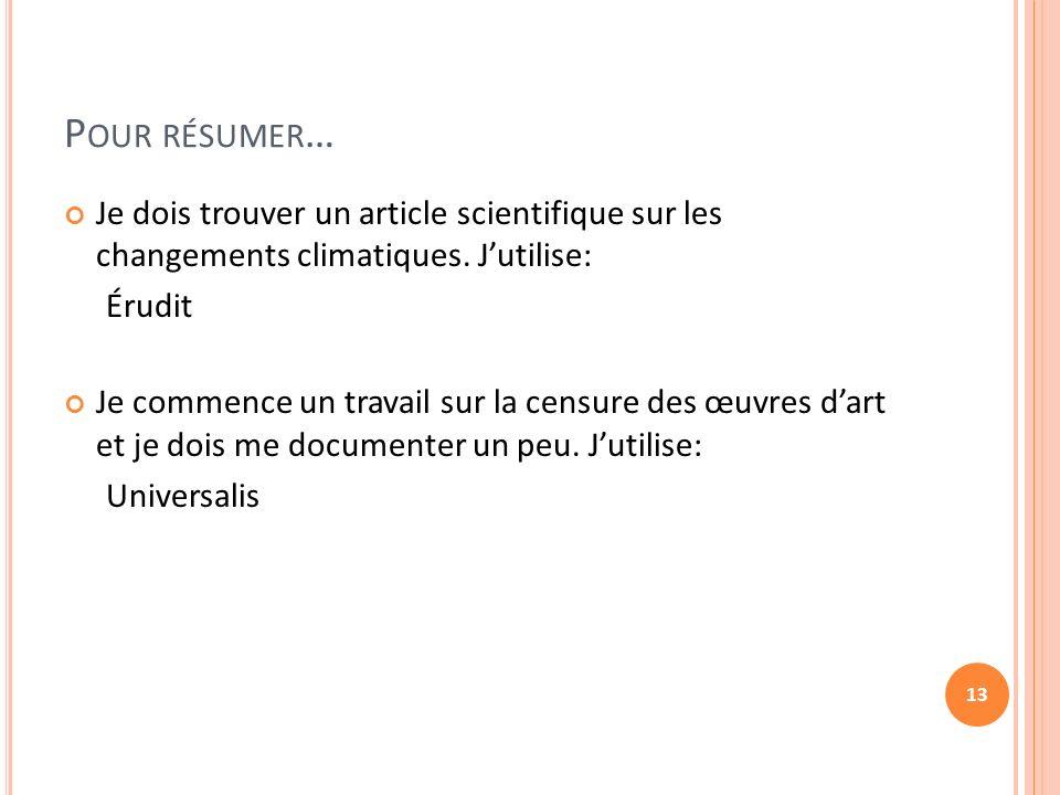 P OUR RÉSUMER … Je dois trouver un article scientifique sur les changements climatiques.