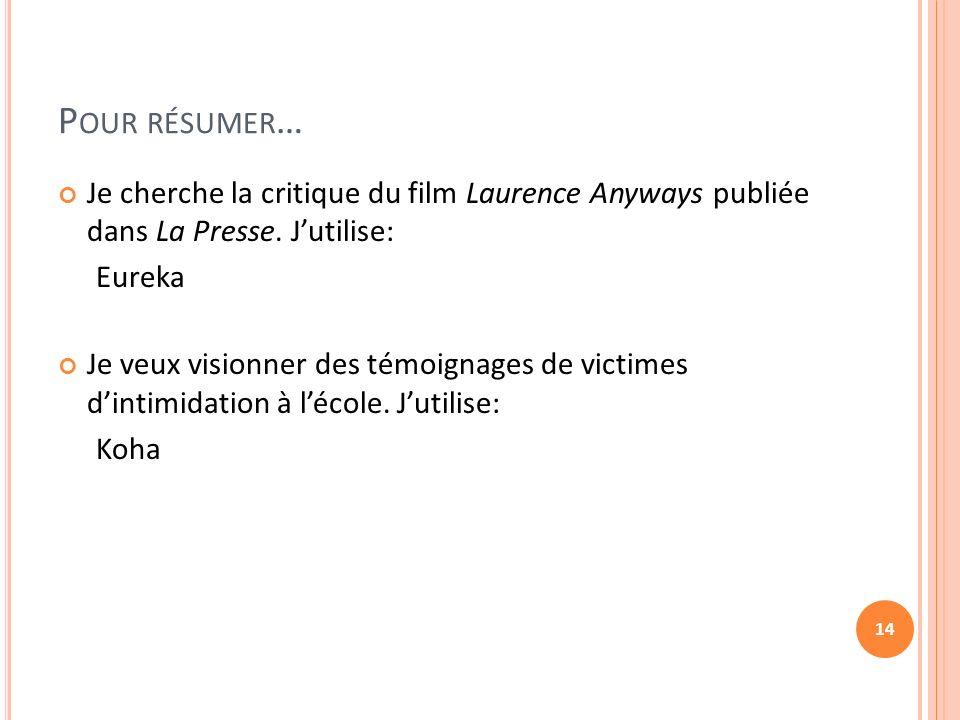 P OUR RÉSUMER … Je cherche la critique du film Laurence Anyways publiée dans La Presse.