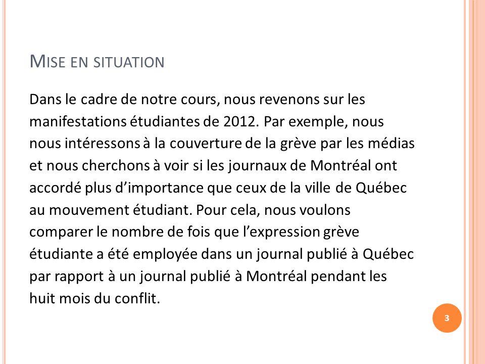 M ISE EN SITUATION Dans le cadre de notre cours, nous revenons sur les manifestations étudiantes de 2012.