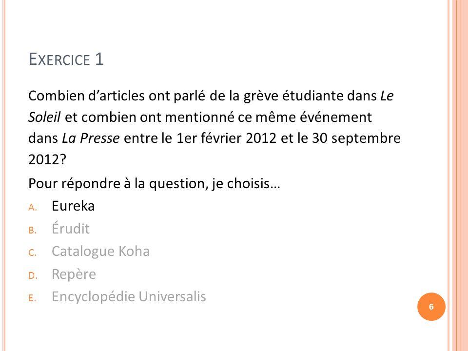 E XERCICE 1 Combien darticles ont parlé de la grève étudiante dans Le Soleil et combien ont mentionné ce même événement dans La Presse entre le 1er février 2012 et le 30 septembre 2012.