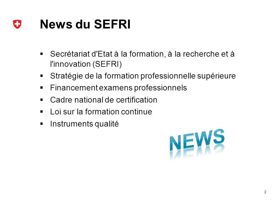 News du SEFRI Secrétariat d'Etat à la formation, à la recherche et à l'innovation (SEFRI) Stratégie de la formation professionnelle supérieure Finance