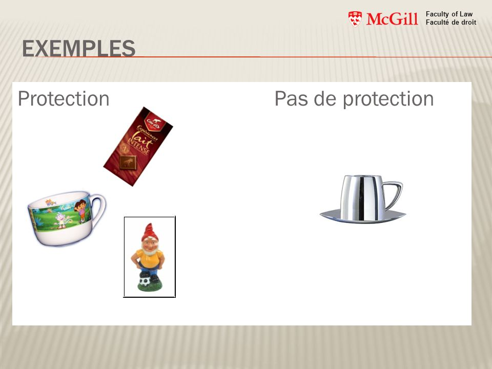 EXEMPLES Protection Pas de protection Faculty of Law Faculté de droit