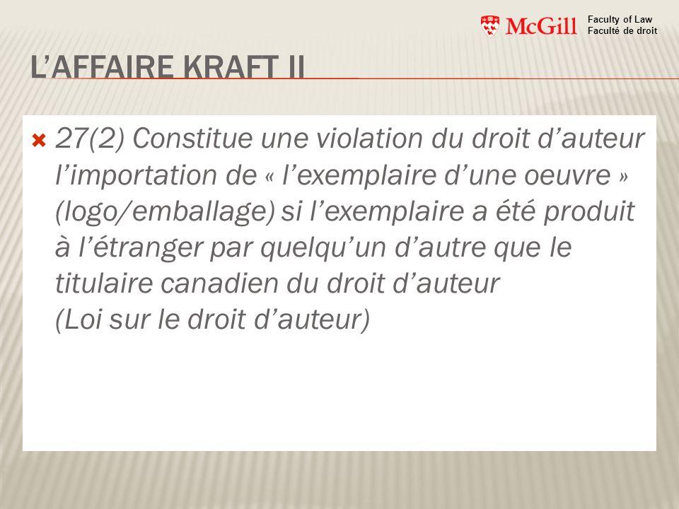 LAFFAIRE KRAFT II 27(2) Constitue une violation du droit dauteur limportation de « lexemplaire dune oeuvre » (logo/emballage) si lexemplaire a été pro
