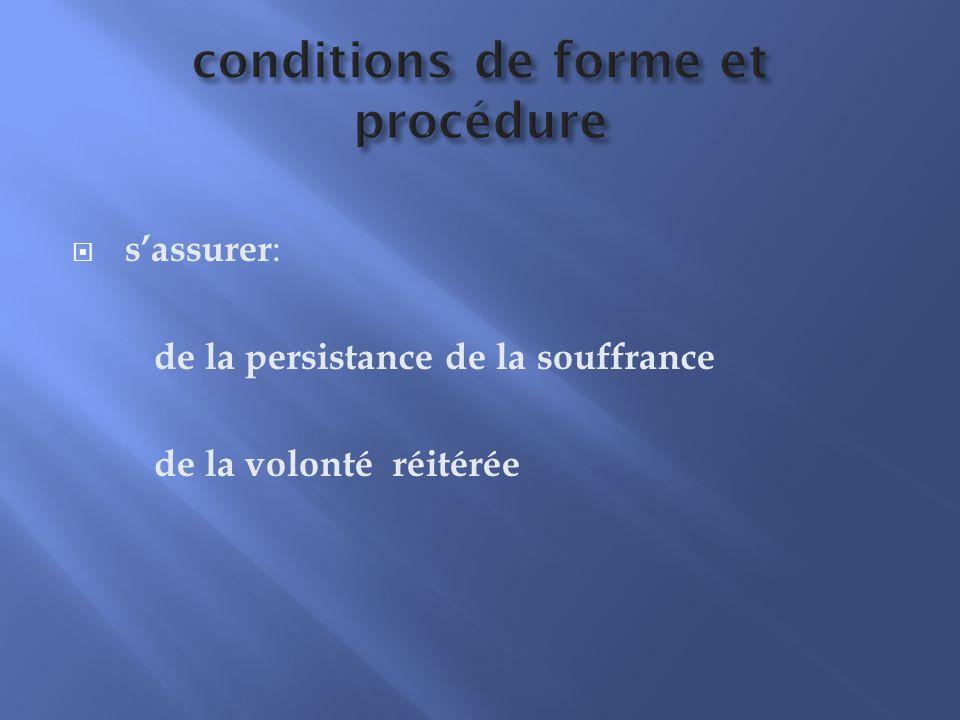 conditions de forme et procédure sassurer : de la persistance de la souffrance de la volonté réitérée