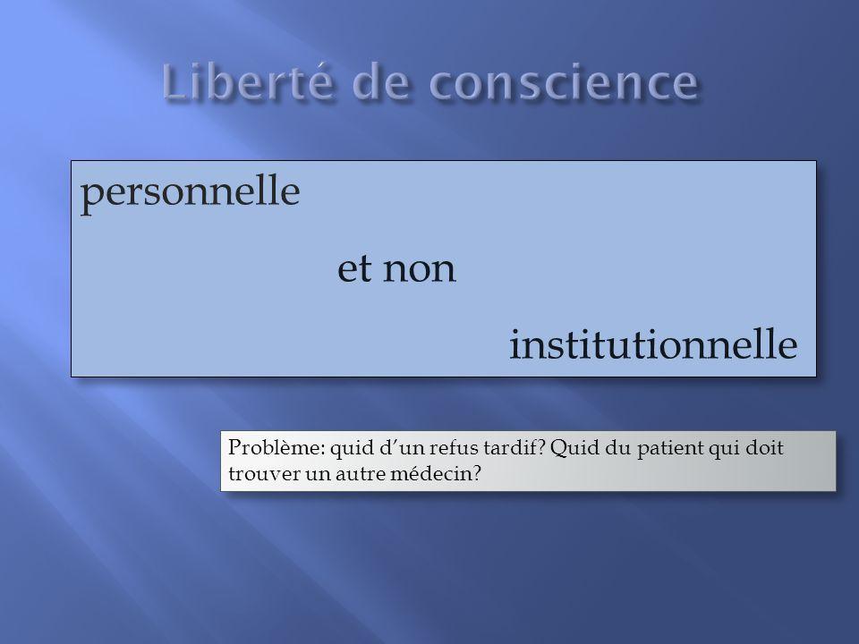 personnelle et non institutionnelle personnelle et non institutionnelle Problème: quid dun refus tardif.