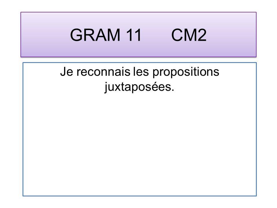 GRAM 11 CM2 Je reconnais les propositions juxtaposées.