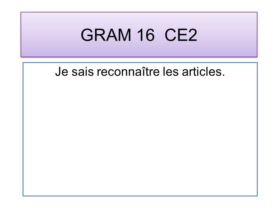GRAM 16 CE2 Je sais reconnaître les articles.