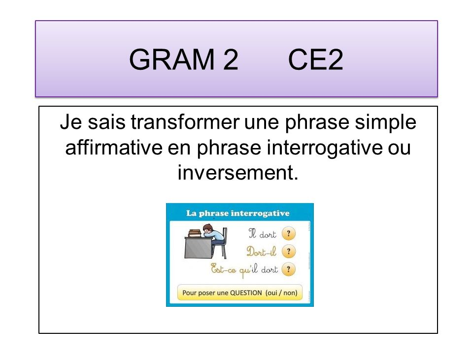 GRAM 3 CE2 Identifier le verbe conjugué dans une phrase simple et donner son infinitif.