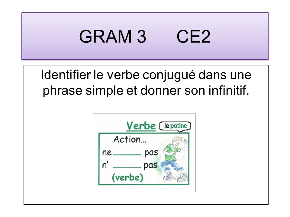 GRAM 14 CE2 Je sais reconnaître un verbe.