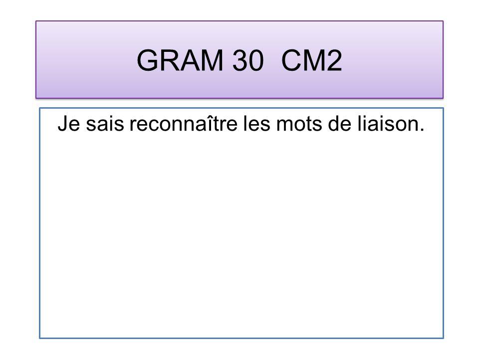 GRAM 30 CM2 Je sais reconnaître les mots de liaison.