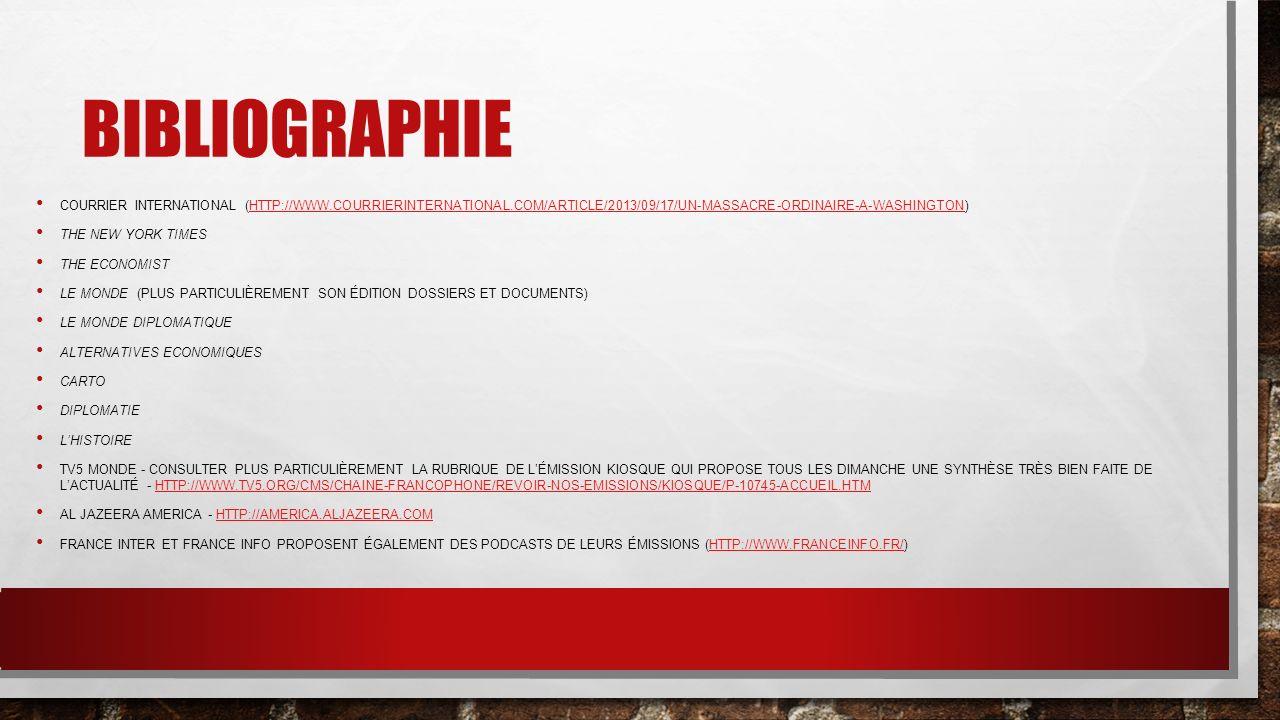 BIBLIOGRAPHIE COURRIER INTERNATIONAL (HTTP://WWW.COURRIERINTERNATIONAL.COM/ARTICLE/2013/09/17/UN-MASSACRE-ORDINAIRE-A-WASHINGTON)HTTP://WWW.COURRIERIN
