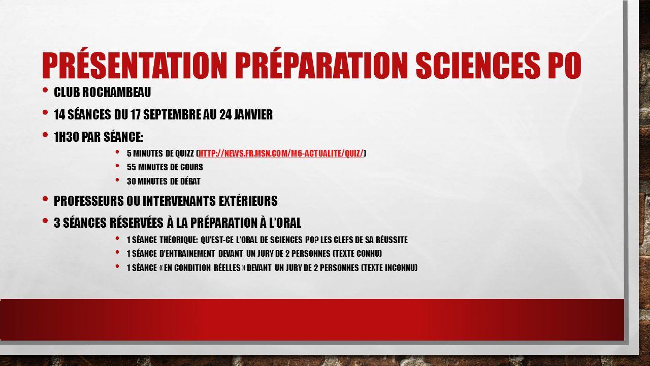 PRÉSENTATION PRÉPARATION SCIENCES PO CLUB ROCHAMBEAU 14 SÉANCES DU 17 SEPTEMBRE AU 24 JANVIER 1H30 PAR SÉANCE: 5 MINUTES DE QUIZZ (HTTP://NEWS.FR.MSN.