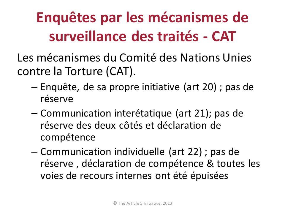 Enquêtes par les mécanismes de surveillance des traités - CAT Les mécanismes du Comité des Nations Unies contre la Torture (CAT).