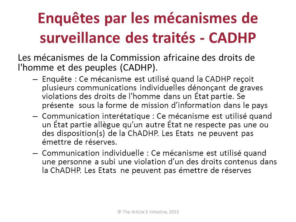 Enquêtes par les mécanismes de surveillance des traités - CADHP Les mécanismes de la Commission africaine des droits de l homme et des peuples (CADHP).