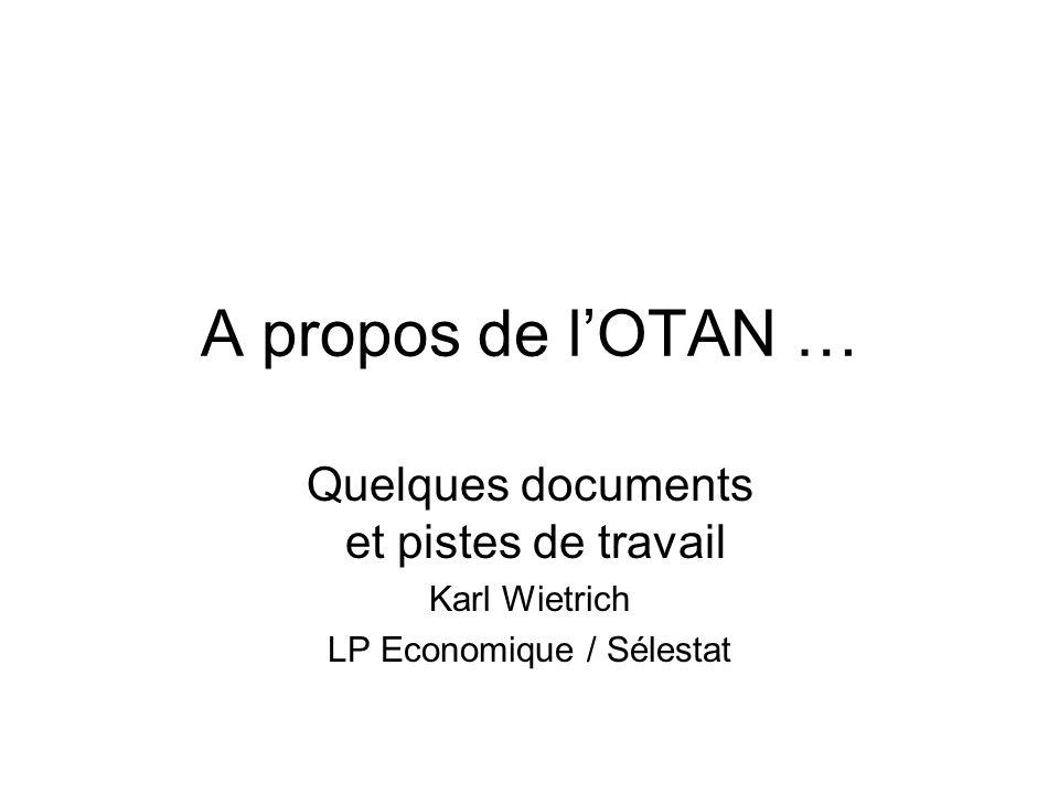 A propos de lOTAN … Quelques documents et pistes de travail Karl Wietrich LP Economique / Sélestat