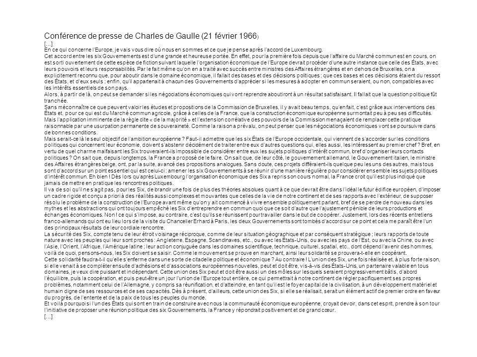 Conférence de presse de Charles de Gaulle (21 février 1966 ) […] En ce qui concerne lEurope, je vais vous dire où nous en sommes et ce que je pense ap