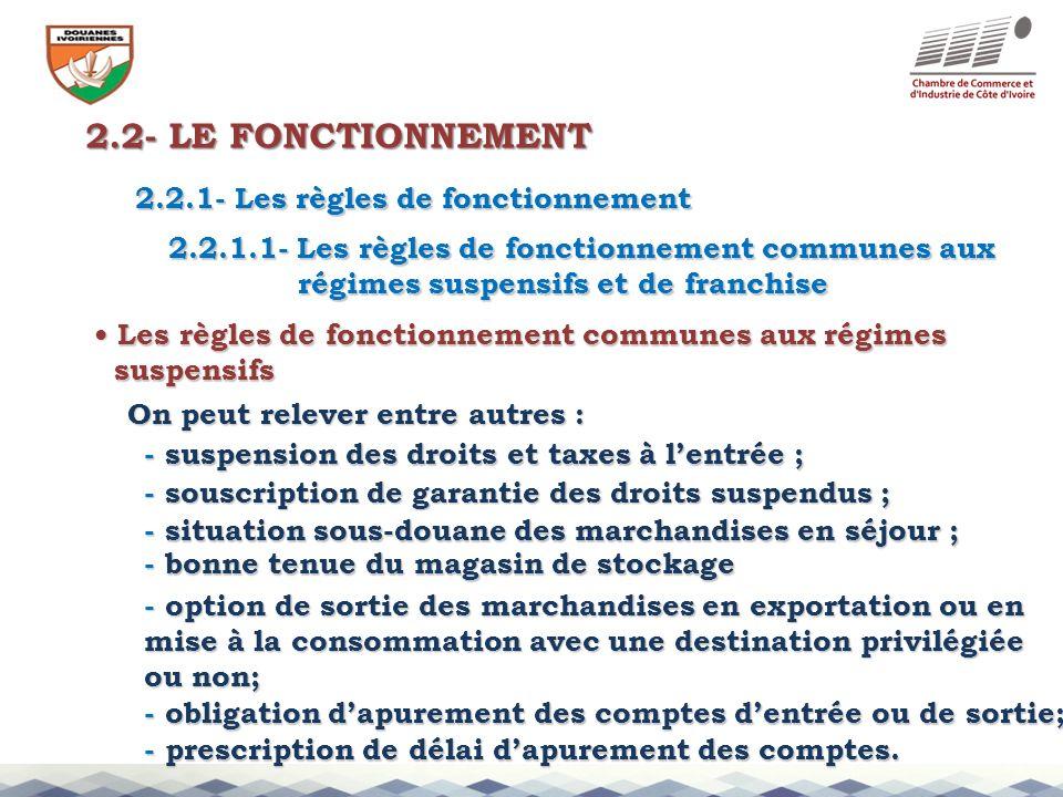 2.2- LE FONCTIONNEMENT 2.2.1- Les règles de fonctionnement 2.2.1.1- Les règles de fonctionnement communes aux régimes suspensifs et de franchise régim