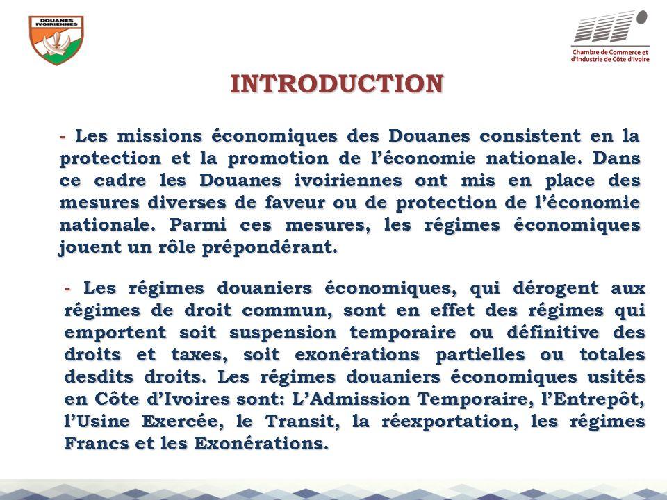 - Les missions économiques des Douanes consistent en la protection et la promotion de léconomie nationale. Dans ce cadre les Douanes ivoiriennes ont m