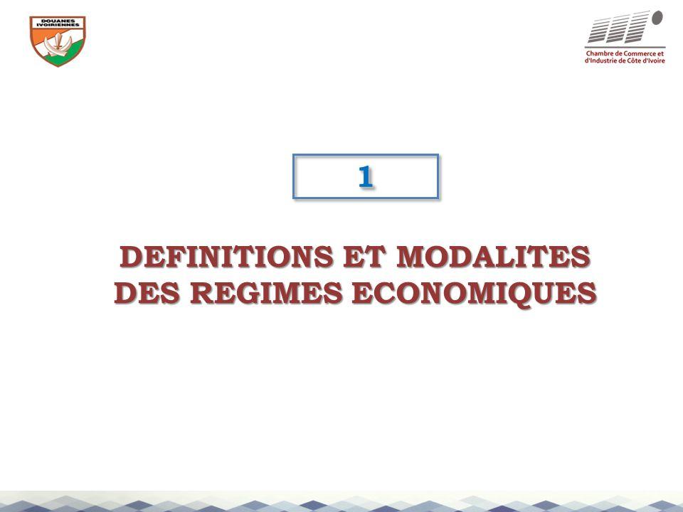 DEFINITIONS ET MODALITES DES REGIMES ECONOMIQUES 11