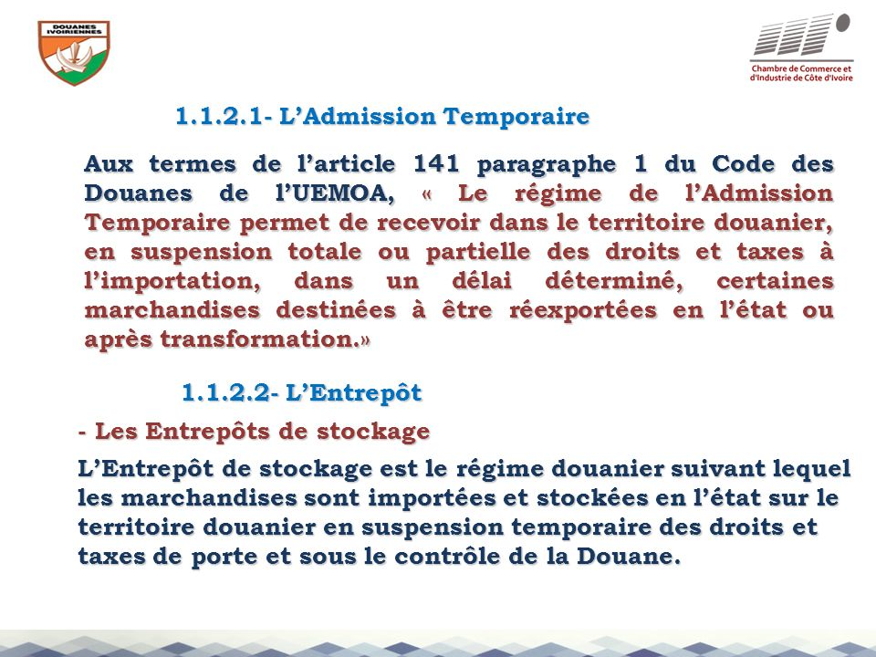 1.1.2.1- LAdmission Temporaire Aux termes de larticle 141 paragraphe 1 du Code des Douanes de lUEMOA, « Le régime de lAdmission Temporaire permet de r