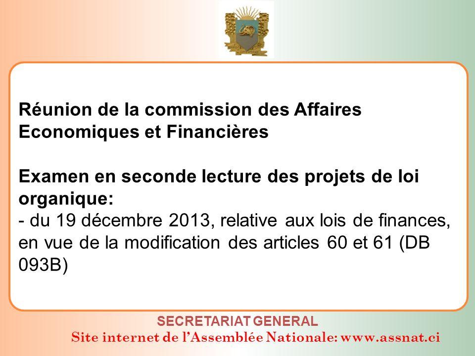 Site internet de lAssemblée Nationale: www.assnat.ci Réunion de la commission des Affaires Economiques et Financières Examen du projet de loi: relatif à lartisanat (DB 079B) SECRETARIAT GENERAL