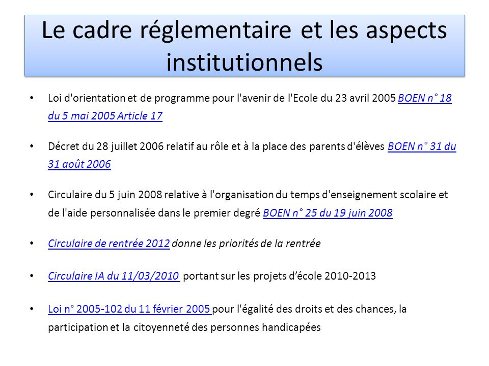 Le cadre réglementaire et les aspects institutionnels Loi d'orientation et de programme pour l'avenir de l'Ecole du 23 avril 2005 BOEN n° 18 du 5 mai