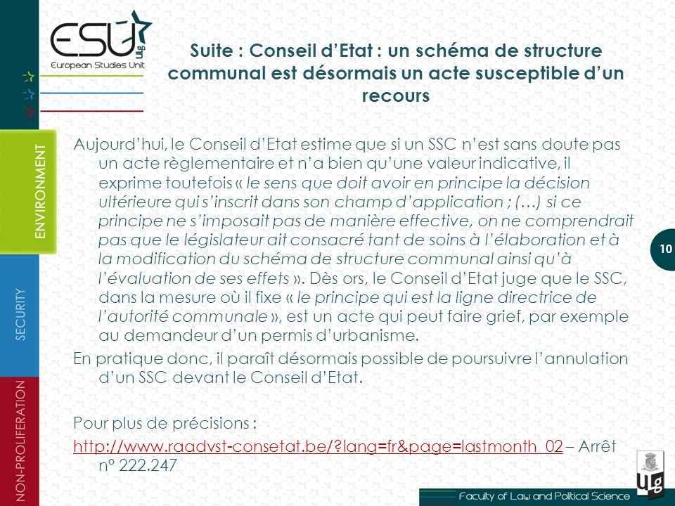 Suite : Conseil dEtat : un schéma de structure communal est désormais un acte susceptible dun recours Aujourdhui, le Conseil dEtat estime que si un SS