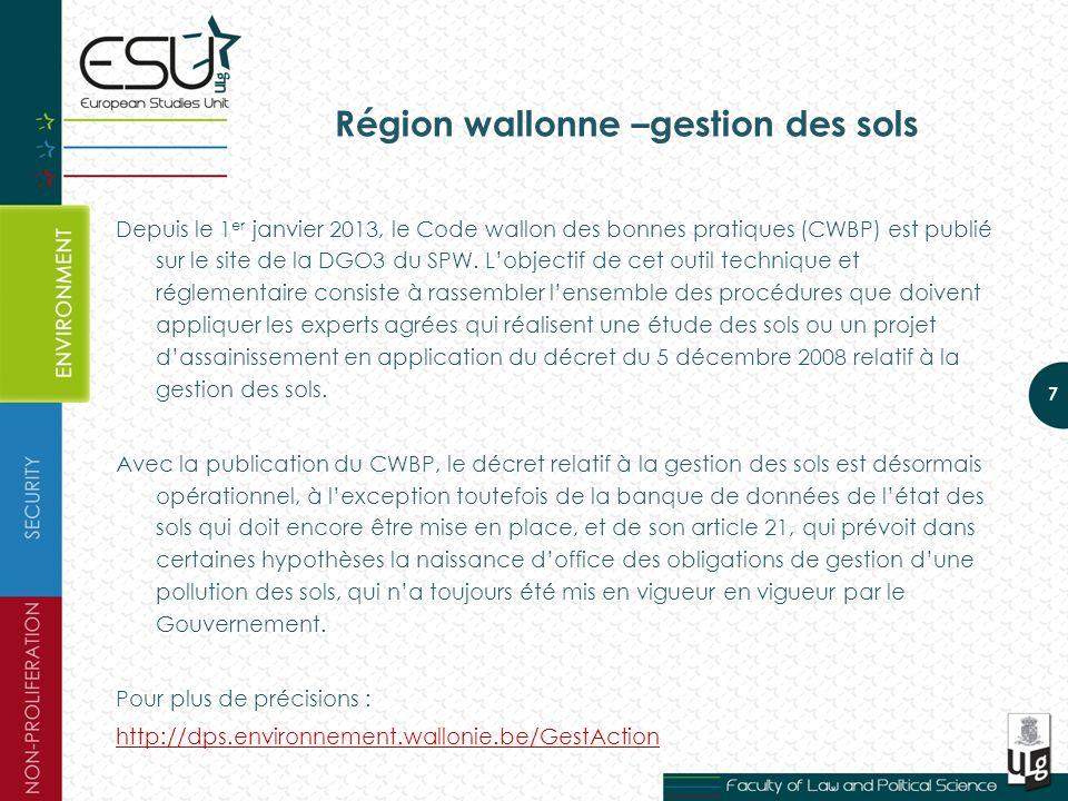 Région wallonne –gestion des sols Depuis le 1 er janvier 2013, le Code wallon des bonnes pratiques (CWBP) est publié sur le site de la DGO3 du SPW.