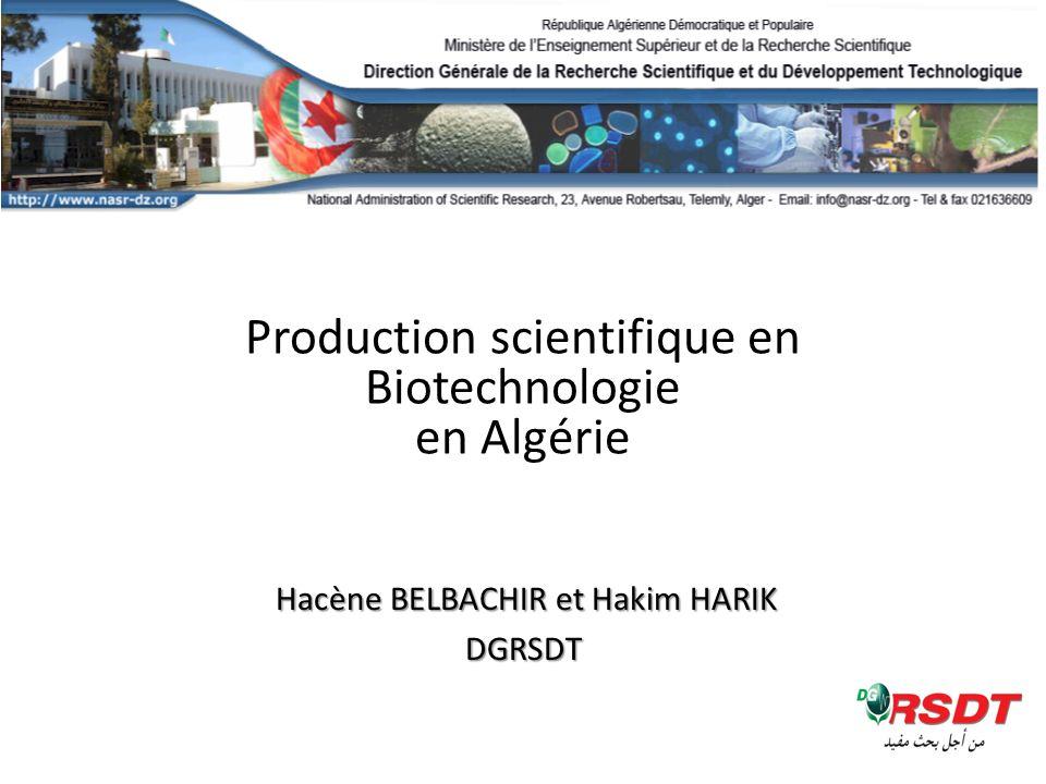 Hacène BELBACHIR et Hakim HARIK Hacène BELBACHIR et Hakim HARIKDGRSDT Production scientifique en Biotechnologie en Algérie
