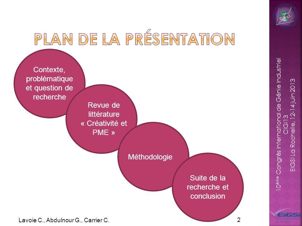10 ème Congrès International de Génie Industriel CIGI13 EIGSI La Rochelle, 12-14 juin 2013 Lavoie C., Abdulnour G., Carrier C. 2 Contexte, problématiq