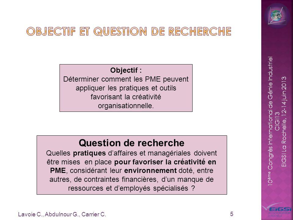 10 ème Congrès International de Génie Industriel CIGI13 EIGSI La Rochelle, 12-14 juin 2013 Lavoie C., Abdulnour G., Carrier C. 5 Objectif : Déterminer
