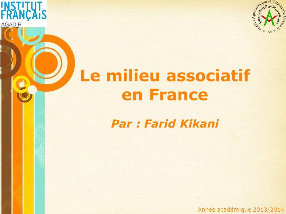 Free Powerpoint Templates Le milieu associatif en France Par : Farid Kikani Année académique 2013/2014