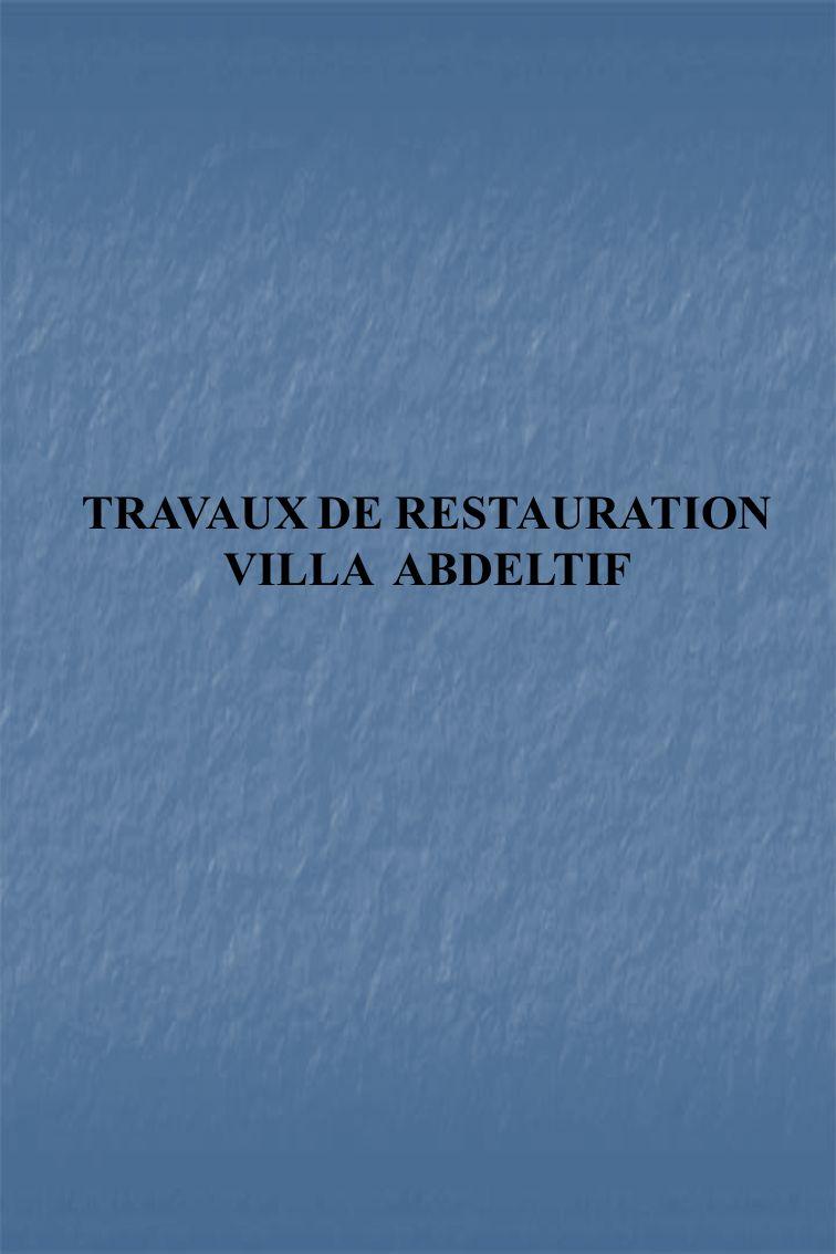 TRAVAUX DE RESTAURATION VILLA ABDELTIF